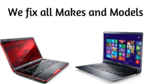 That's right, we fix all brands of laptops.